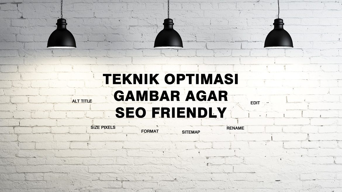 Tips Optimasi Gambar Agar SEO Friendly dan Berkualitas